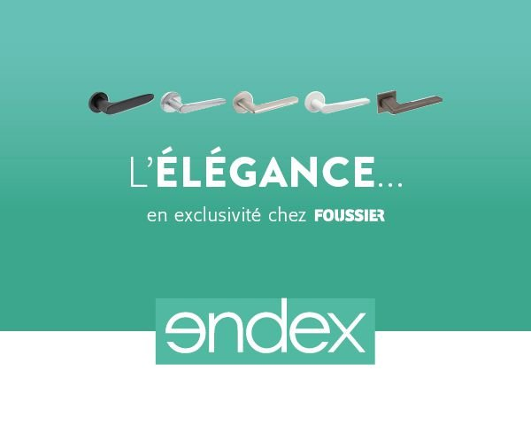 Exclusivité Foussier Endex