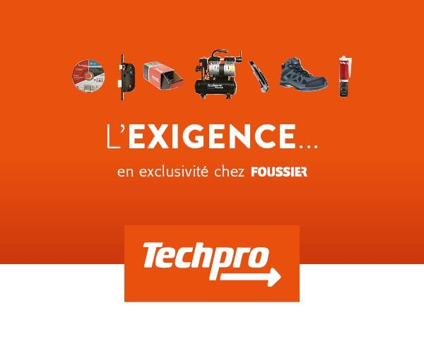 Exclusivité Foussier Techpro